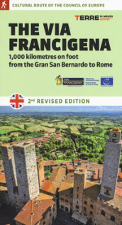 The via Francigena. 1.000 kilometres on foot from the Gran San Bernardo to Rome
