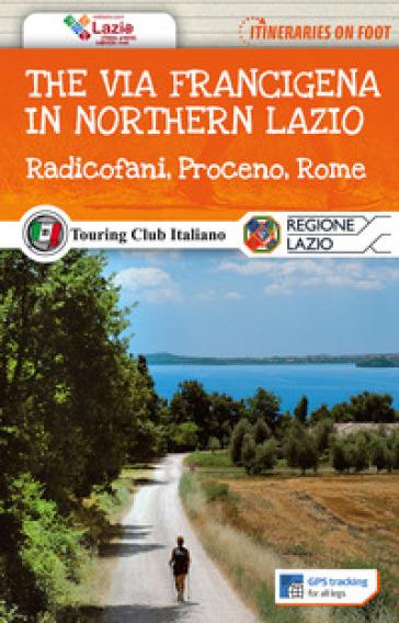 The via Francigena in northern Lazio. Radicofani, Proceno, Rome. Con Carta geografica ripiegata