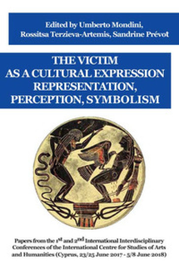 The victim as a cultural expression. Representation, perception, symbolism - R. Terzieva-Artemis |