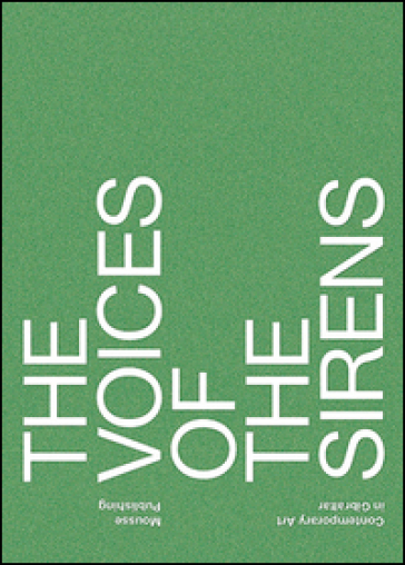The voices of the sirens. Contemporary art in Gibraltar