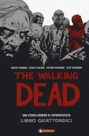 The walking dead. 14. - Robert Kirkman |