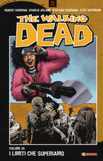 The walking dead. 29: I limiti che superiamo - Robert Kirkman |