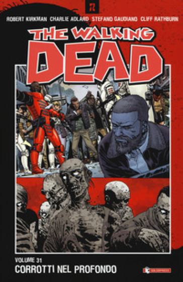 The walking dead. 31: Corrotti nel profondo - Robert Kirkman | Ericsfund.org