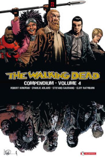 The walking dead. Compendium. 4. - Robert Kirkman  