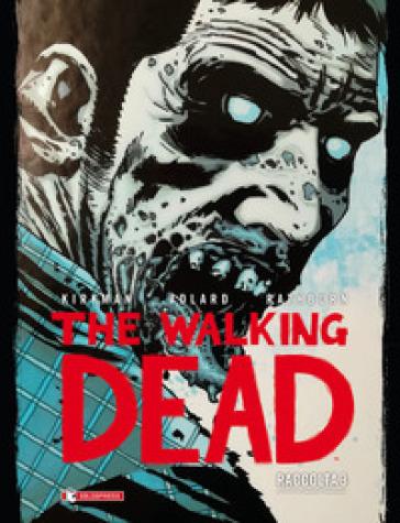 The walking dead. Raccolta. 3. - Robert Kirkman |