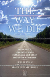 The way we die. Brain death, vegetative state, euthanasia and other end-of-life dilemmas