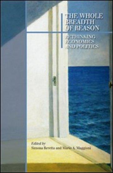 The whole breadth of reason. Rethinking economics and politics - S. Beretta | Jonathanterrington.com
