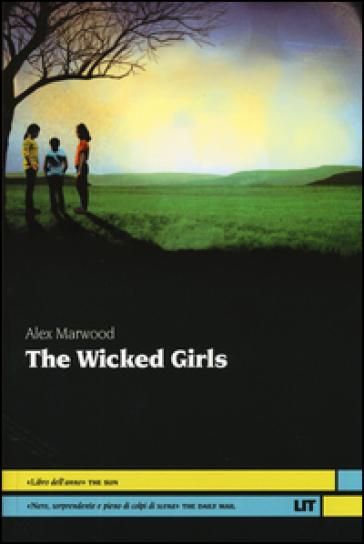 The wicked girls - Alex Marwood |