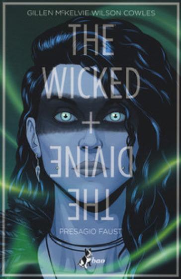 The wicked + the divine. 1: Presagio Faust - Kieron Gillen | Rochesterscifianimecon.com