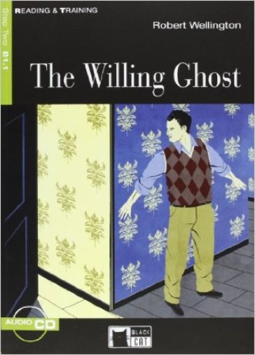 The willing ghost. Con CD-ROM - Robert Wellington |