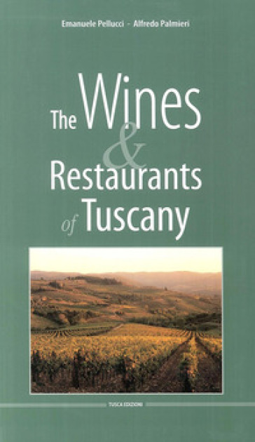 The wines & restaurants of Tuscany