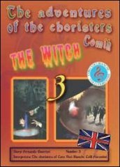 The witch. The adventures of choristers. Comik