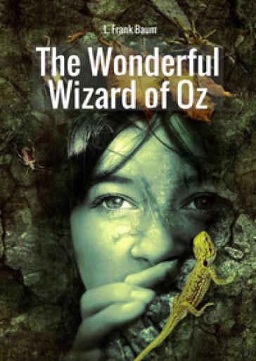The wonderful wizard of Oz - Lyman Frank Baum |