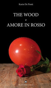 The wood e Amore in rosso