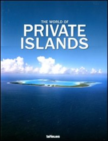 The world of private islands. Ediz. inglese e tedesca