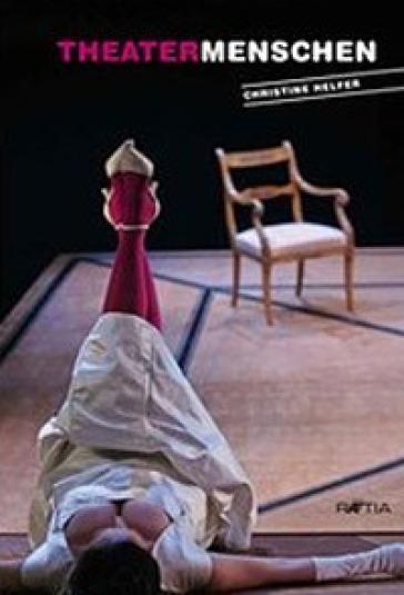 Theatermenschen - Christine Helfer |