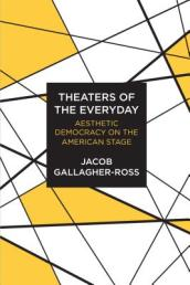 Theaters of the Everyday