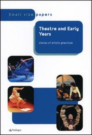 Theatre and early years stories of artistic practice - La Baracca Testoni ragazzi pdf epub