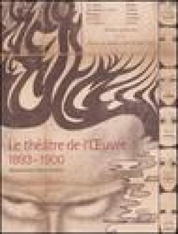 Le Théatre de l'Oeuvre 1893-1900. Naissance du théatre moderne. Catalogo della mostra (Paris, 12 avril-3 juillet 2005)