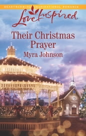 Their Christmas Prayer (Mills & Boon Love Inspired)