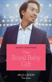 Their Royal Baby Gift (Mills & Boon True Love) (Christmas at the Harrington Park Hotel, Book 2)