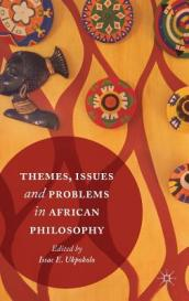 Themes, Issues and Problems in African Philosophy