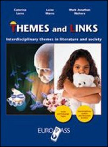 Themes and links. Interdisciplinary themes in literature and society. Quaderno tematico. Per le Scuole superiori