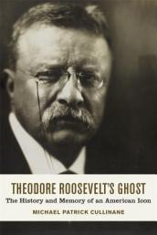 Theodore Roosevelt s Ghost