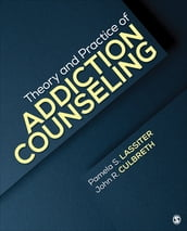 Theory and Practice of Addiction Counseling