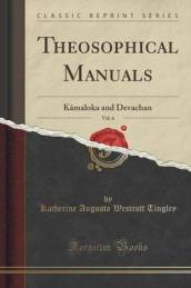 Theosophical Manuals, Vol. 6