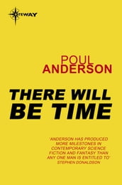 There Will Be Time