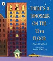 There s a Dinosaur on the 13th Floor