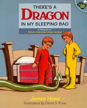 There s a Dragon in My Sleeping Bag
