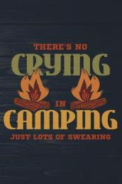 There s No Crying in Camping Just Lots of Swearing