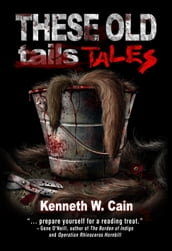 These Old Tales (A Collection of Dark Fiction)