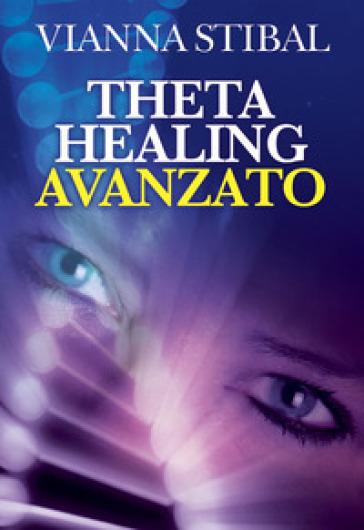 ThetaHealing avanzato - Vianna Stibal | Rochesterscifianimecon.com