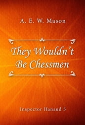 They Wouldn t Be Chessmen