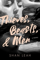 Thieves, Beasts, & Men
