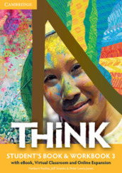 Think. Level 3. Student s book-Workbook. Per le Scuole superiori. Con e-book. Con espansione online