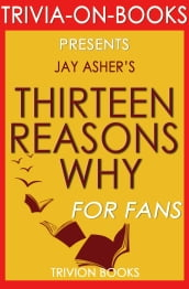 Thirteen Reasons Why: By Jay Asher (Trivia-On-Books)