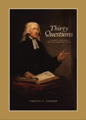 Thirty Questions: A Short Catechism on the Christian Faith
