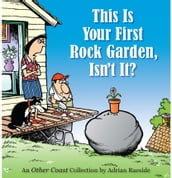 This Is Your First Rock Garden, Isn t It?: An Other Coast Collection