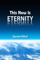 This Now Is Eternity