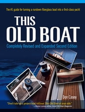 This Old Boat, Second Edition : Completely Revised and Expanded: Completely Revised and Expanded