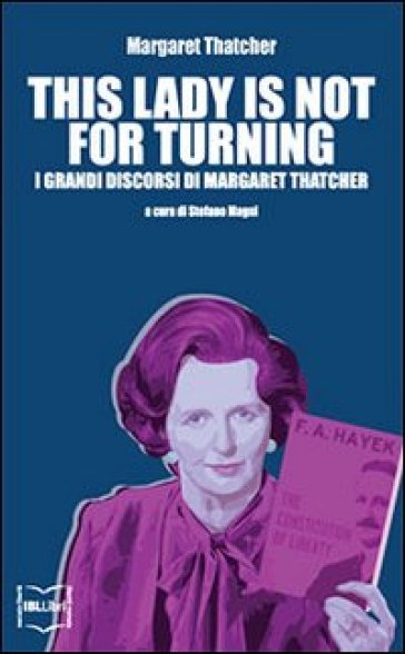 This lady is not for turning - Margaret Thatcher | Rochesterscifianimecon.com