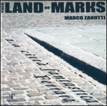 This land of marks. La città fantastica. Ferrara - Marco Zanotti |
