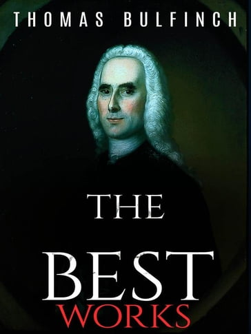 Thomas Bulfinch: The Best Works