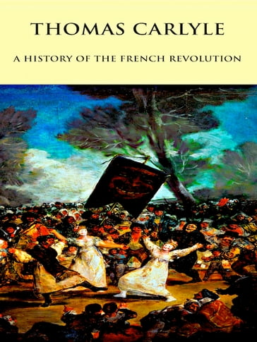 Thomas Carlyle A History of the French Revolution
