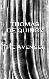 Thomas De Quincey s The Avenger