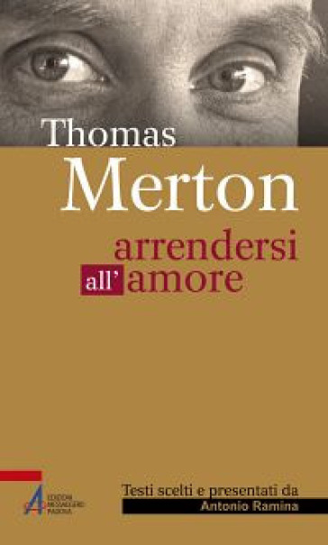 Thomas Merton. Arrendersi all'amore
